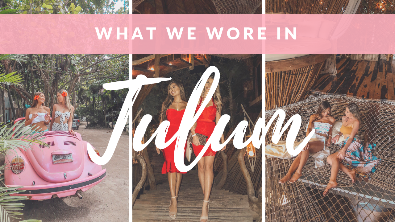 What We Wore in Tulum Mexico