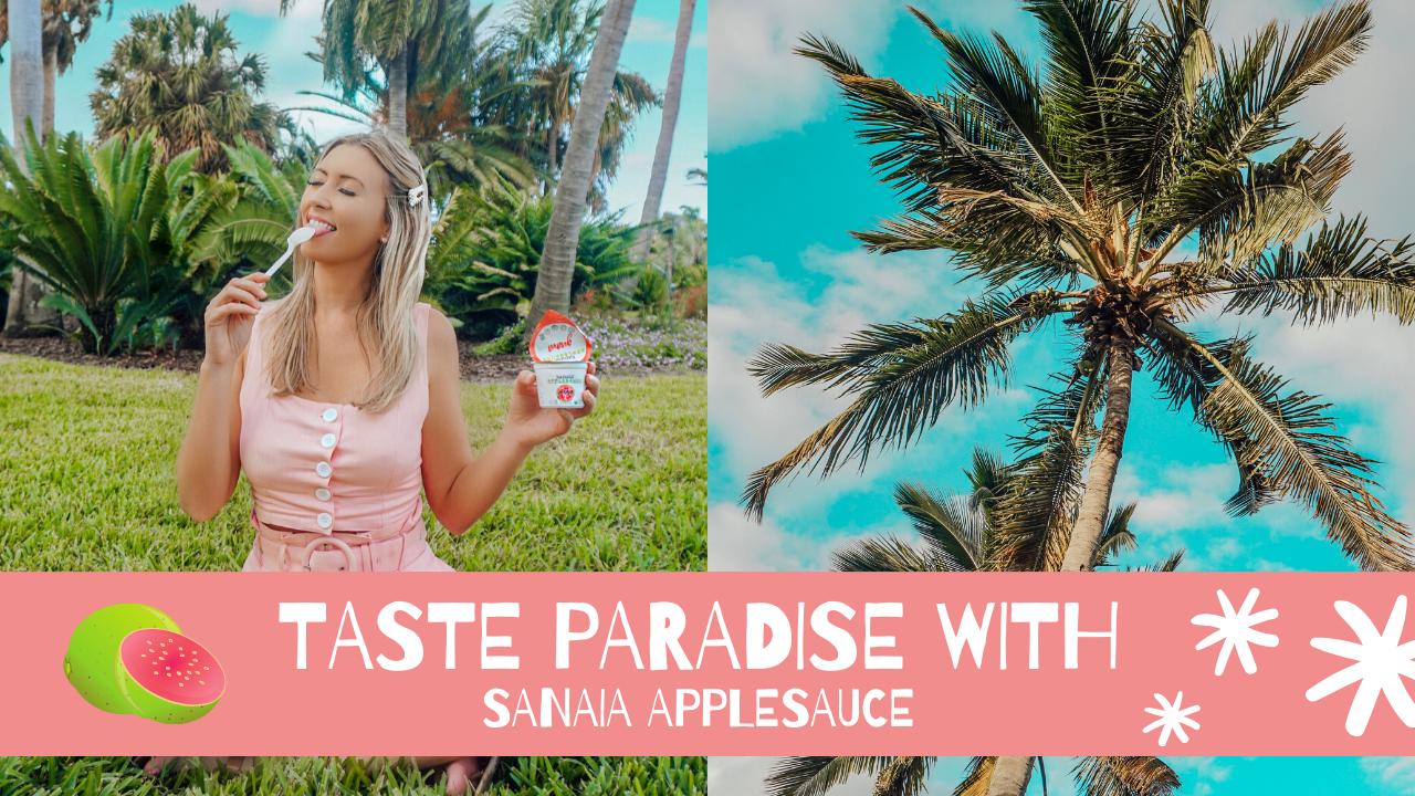Taste Paradise with Sanaia Applesauce