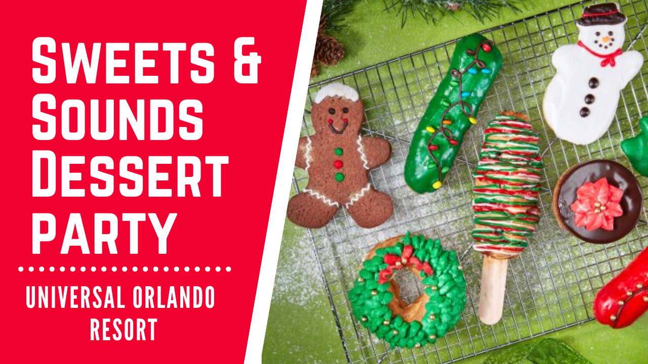Universal Orlando's All New Sweets & Sounds Dessert Party!